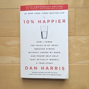 10% Happier Revised Edition by Dan Harris